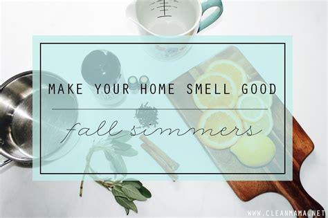 make your home smell fall simmers clean