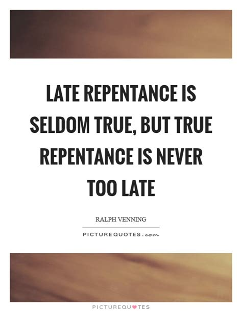 late true repentance quotes repentance sayings repentance