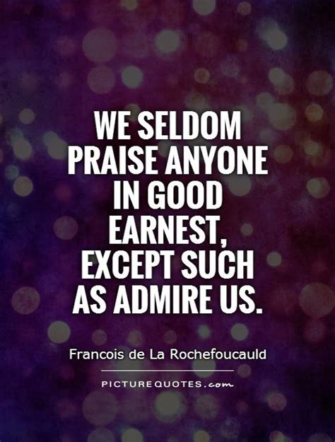 5 Great To Admire by Quotes About Admire 548 Quotes