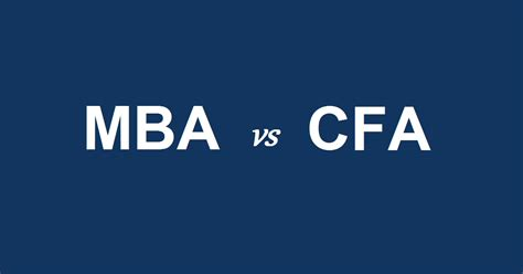 Vs Mba by Mba Vs Cfa Which Is Better For A Career In Finance