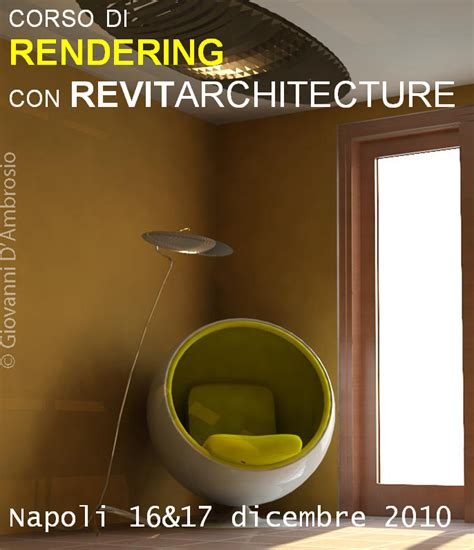 revit librerie laboratoriorevit rendering con revit architecture quot corso