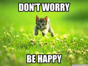 Be Happy Meme - don t worry be happy