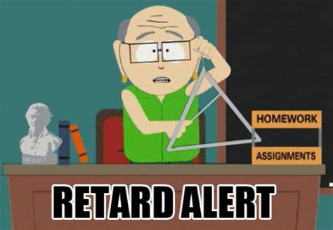 South Park Funny Memes - retard alert south park know your meme