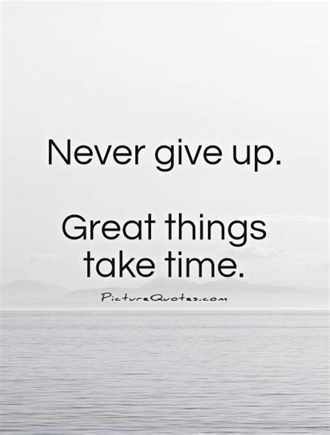 Never Give Up Quotes & Sayings | Never Give Up Picture Quotes