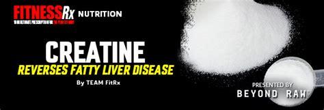 creatine liver creatine reverses fatty liver disease fitnessrx for