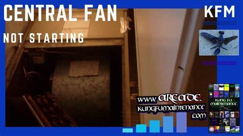 indoor central fan motor buzzing humming  starting air