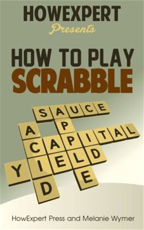 how to play scrabble on how to play scrabble your step by step guide to