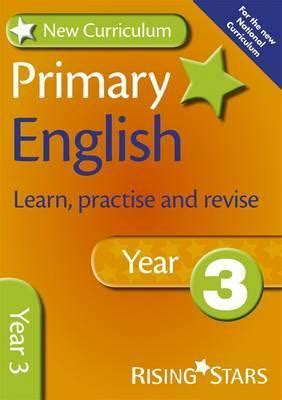 new curriculum practise new curriculum primary english learn practise and revise year 3 ray barker 9780857696786