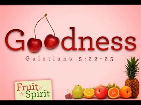 9 fruit of the spirit fruit of the spirit goodness