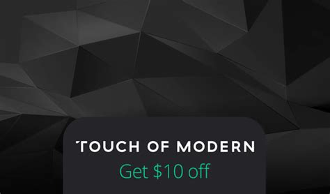 touch of modern touch of modern coupon code get 10 a review