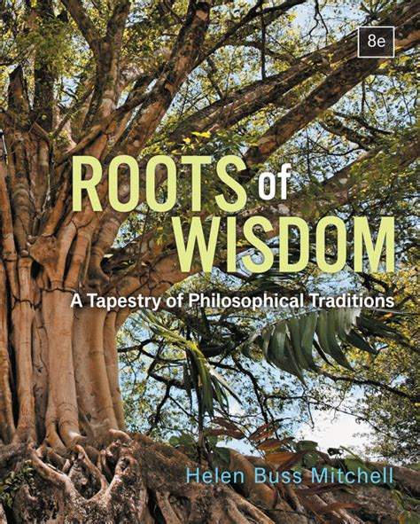 roots of wisdom a tapestry of philosophical traditions books how to get the most out of philosophy 9781133050346