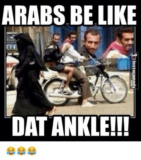 Funny Arab Memes - kpattioaelsuべ llioa apauo3e1suicg arabs belik dat ankle