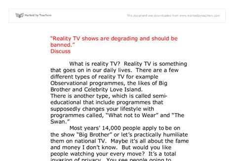 How Real Are Reality Shows Essay by Quot Reality Tv Shows Are Degrading And Should Be Banned Quot Gcse Marked By Teachers