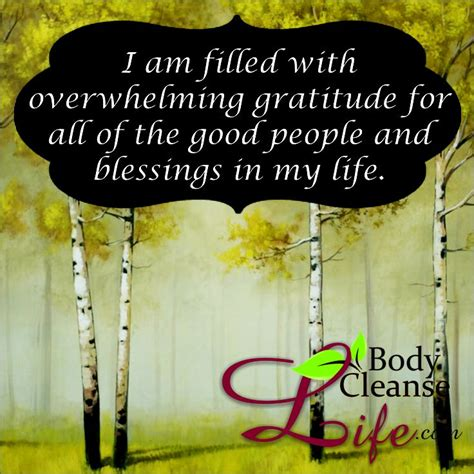 filled  overwhelming gratitude    good people  blessings   life