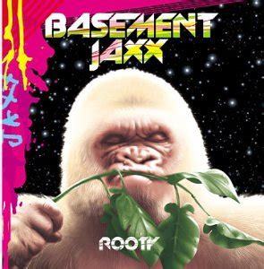 basement jaxx singers basement jaxx rooty