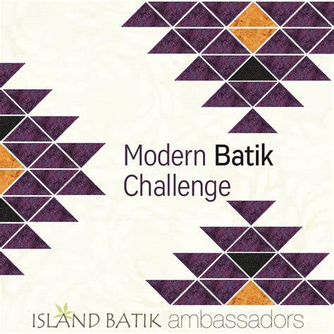 modern challenges moosestash quilting modern batik challenge with island batik