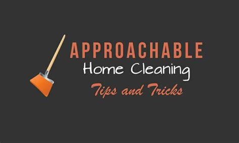 home tips and tricks 4 approachable home cleaning tips and tricks tip junkie