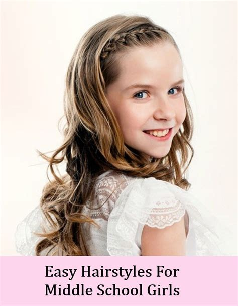 hairstyles guys love in middle school top 8 cute and easy hairstyles for middle school girls
