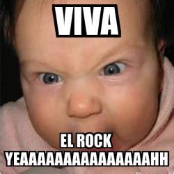 Meme Generator The Rock - meme bebe furioso viva el rock yeaaaaaaaaaaaaaaahh 801840