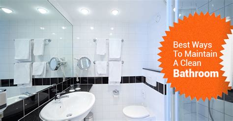 what are the best ways to maintain a clean bathroom