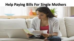 government grants for single moms to buy a house government help paying bills for single mothers grants