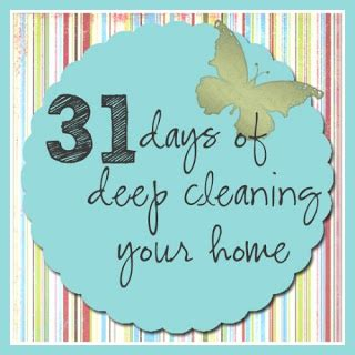 31 days of deep cleaning your home laura's crafty life