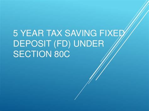tax saving under section 80c 5 year tax saving fixed deposit fd under section 80 c