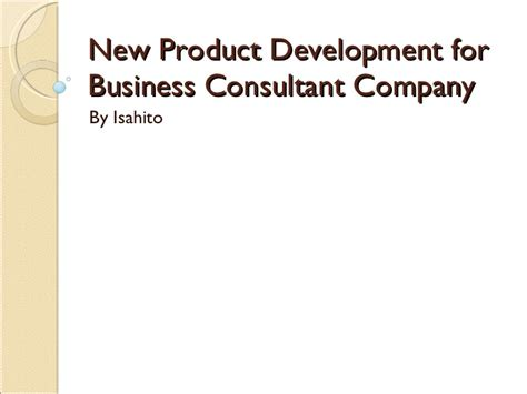 Product Consultant by New Product Development For Business Consultant Company