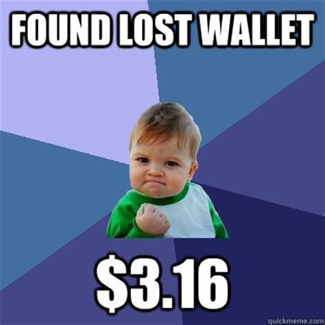 Meme Wallet - found lost wallet 3 16 success kid quickmeme