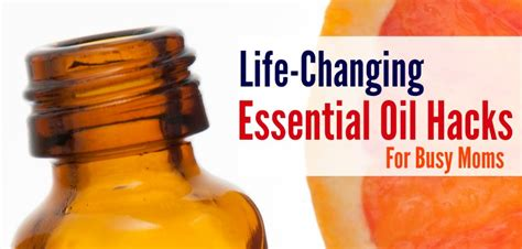 25 life changing mom hacks simply clarke 25 life changing essential oil hacks for busy moms