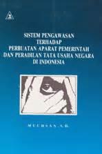 Buku Terlaris Pengawasan Hukum Twrhadap Aparatur Negara 1 sistem pengawasan terhadap perbuatan aparat pemerintah dan peradilan tata usaha negara di