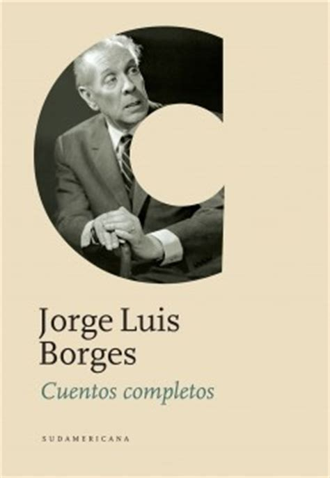 libro cuentos completos cuentos completos por borges jorge luis 9789500738651 c 250 spide com