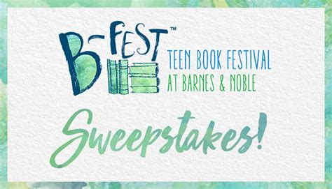 Sweepstakes For Teens - enter for a chance to win big at b fest the b n teen blog the b n teen blog