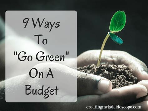 9 Ways To Be Pretty On The Cheap by 9 Ways To Quot Go Green Quot On A Budget Creating My Kaleidoscope