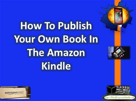 how to publish your how to publish your own book in the kindle