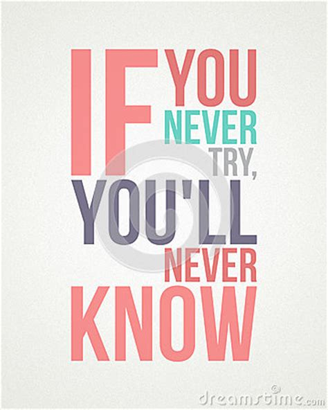 Poster Inspiratif If You Never Try You Ll Never Home Decor if you never try you ll never stock illustration image 82817428