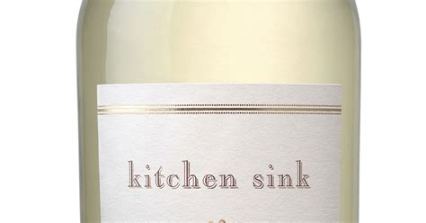 Kitchen Sink Wine Lorrie S Wine And Food World Wine Review Kitchen Sink California White Table Wine