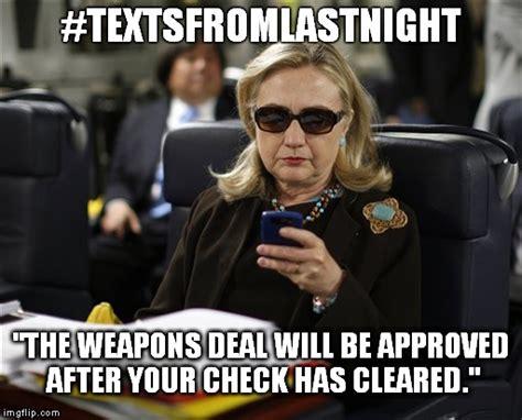 Hillary Clinton Cell Phone Meme - hillary textsfromlastnight imgflip
