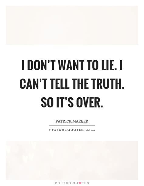 I To Tell The i don t want to lie i can t tell the so it s