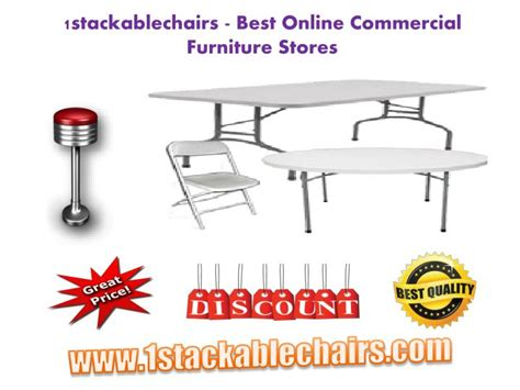Furniture Stores Na Id by Ppt 1stackablechairs Best Commercial Furniture