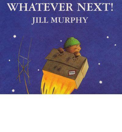 whatever next whatever next big book jill murphy 9780333760468