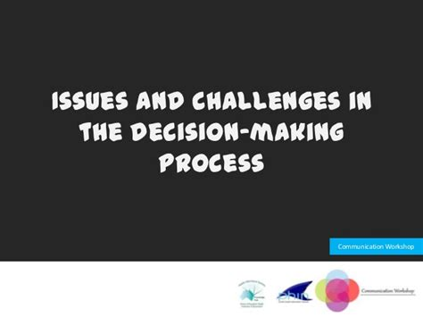 challenges of decision communication workshop issues and challenges in decision
