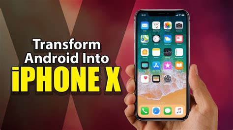 how to turn your android phone into an iphone x - Turn Android Into Iphone