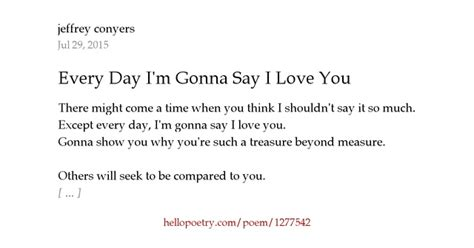 poems to say i love you im 225 genes de amor con movimiento every day i m gonna say i love you by jeffrey conyers