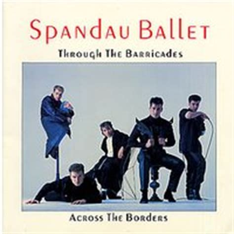 true the barricades testo lost in the 80s spandau ballet quot through the barricades quot