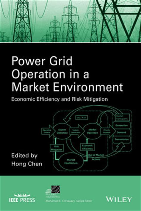 power system operations and electricity markets electric power engineering series books wiley power grid operation in a market environment