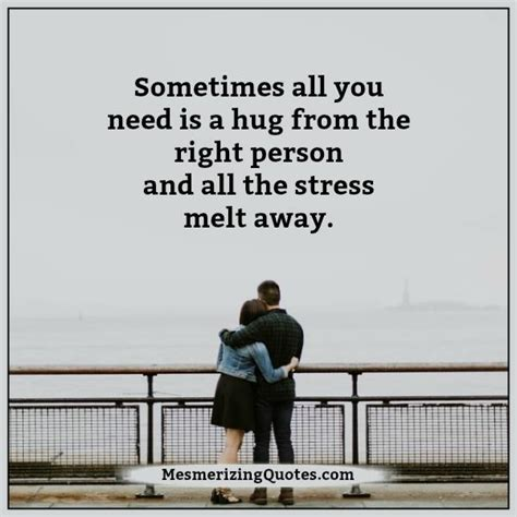 Melt The Days Stress Away by How All The Stress Melt Away Mesmerizing Quotes