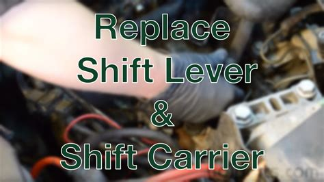 Change Shift by Replace Shift Lever Shift Carrier