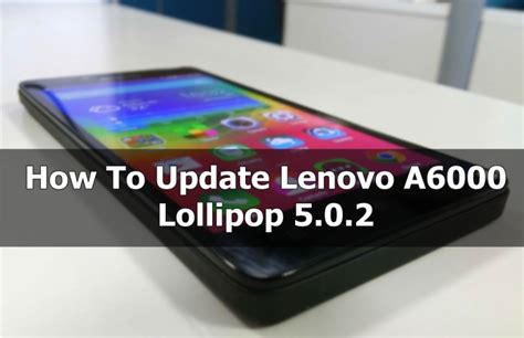 Lenovo A6000 Update lenovo a6000 lollipop update