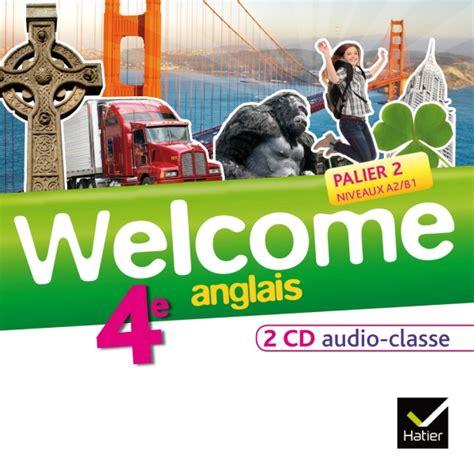 libro chouette anglais anglais 4e welcome anglais 4e 233 d 2013 2 cd audio classe editions hatier
